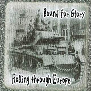 Bound for glory - Rolling through Europe