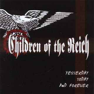 Children of the Reich - Yesterday / Today / Forever
