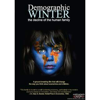 Demographic Winter : The decline of the human family