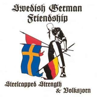 Steelcapped Strength / Volkszorn (German-Swedish-Friendship)