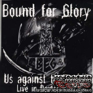 Bound For Glory - Us against the world (Live) (us-import)
