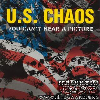 U.S Chaos - You can't hear a picture