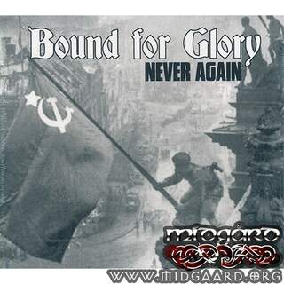 Bound for glory - Never again (digi)