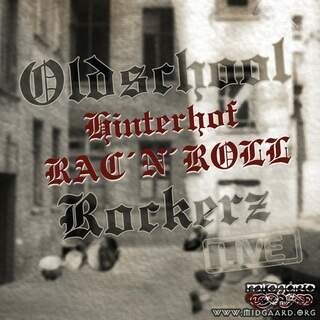 Oldschool Rockerz - Hinterhof RAC 'n' Roll (Live)