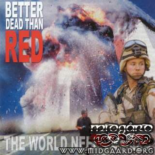 Better dead than red - The world needs a hero