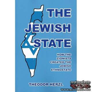 The Jewish State: How the Zionists Created the Jewish Ethnostate av Theodor Herzl