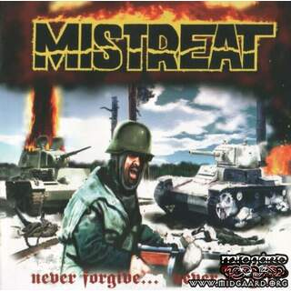 Mistreat - Never forgive...never forget!