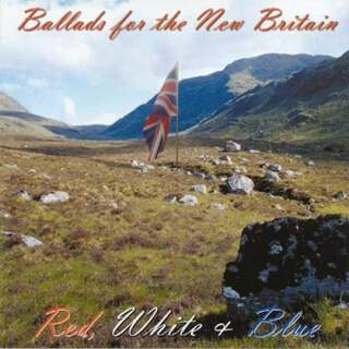 Red, White & Blue - Ballads from the new Britain