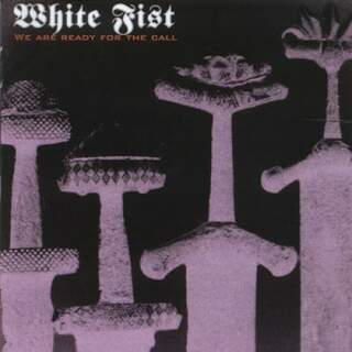 White Fist - We are ready for the call