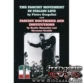 The Fascist Movement in Italian Life and Fascist Doctrines and Institutions - Pietro Gorgolini / Benito Mussolini