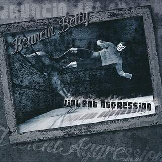 Bouncin Betty - Violent Aggression